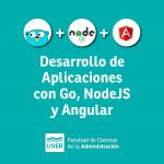 Desarrollo de aplicaciones con Go, NodeJS y Angular