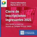 Charla informativa, cierre de inscripciones Ingresantes 2021